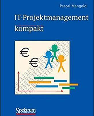 IT-Projektmanagement kompakt - Pascal Mangold